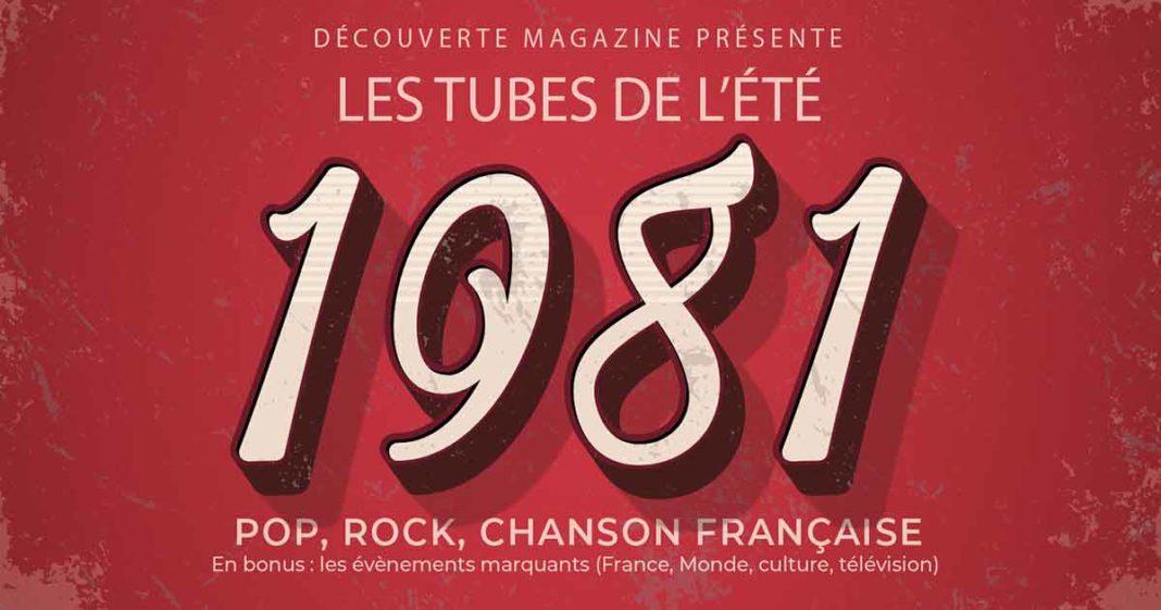 Les tubes de l'été 1981, une chronique de Philippe Monnier journaliste pour le magazine Découverte.